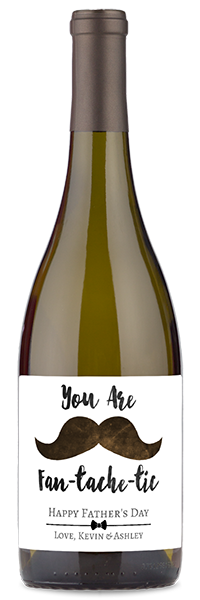 "White wine bottle labeled with ""you are fan-tasche-tic happy father's day"""